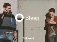 """BitTorrent Unveils new Peer-to-Peer Messaging Platform – """"Bleep"""""""