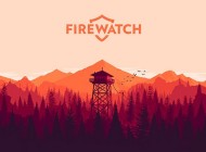 Firewatch: 17 Minutes Of Gameplay Footage From Upcoming Adventure Game
